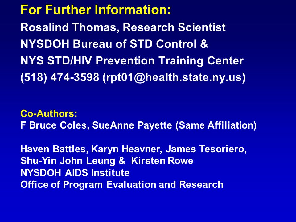 For Further Information: Rosalind Thomas, Research Scientist NYSDOH Bureau of STD Control & NYS STD/HIV Prevention Training Center (518) 474-3598 (rpt