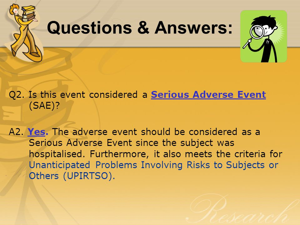 Q2. Is this event considered a Serious Adverse Event (SAE).