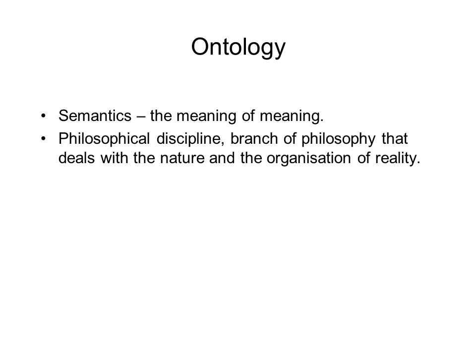 Ontology Semantics – the meaning of meaning.