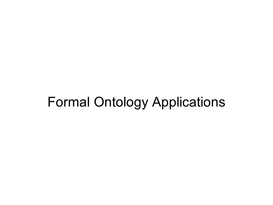 Formal Ontology Applications
