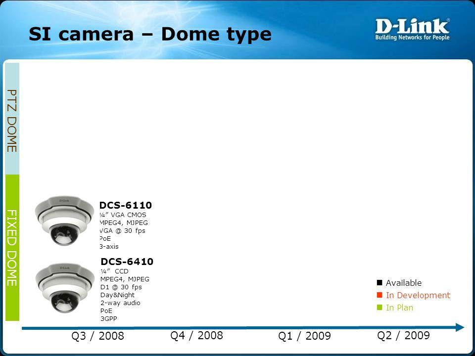 "DCS-6110 ¼"" VGA CMOS MPEG4, MJPEG VGA @ 30 fps PoE 3-axis DCS-6410 ¼"" CCD MPEG4, MJPEG D1 @ 30 fps Day&Night 2-way audio PoE 3GPP SI camera – Dome typ"
