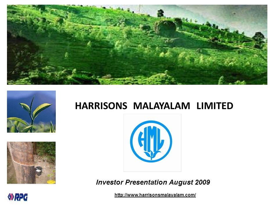 HARRISONS MALAYALAM LIMITED 4 Investor Presentation August 2009 http://www.harrisonsmalayalam.com/