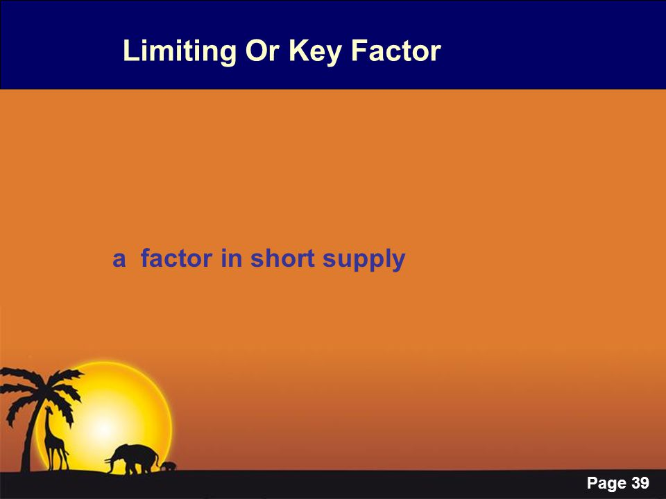 Page 39 Limiting Or Key Factor a factor in short supply