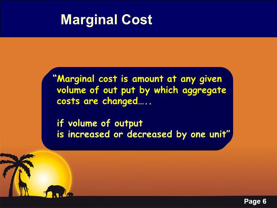Page 17 Marginal Costing ---Characteristics Contribution S-V=C Profitability judged on Contribution made S-V=C Profitability judged on Contribution made