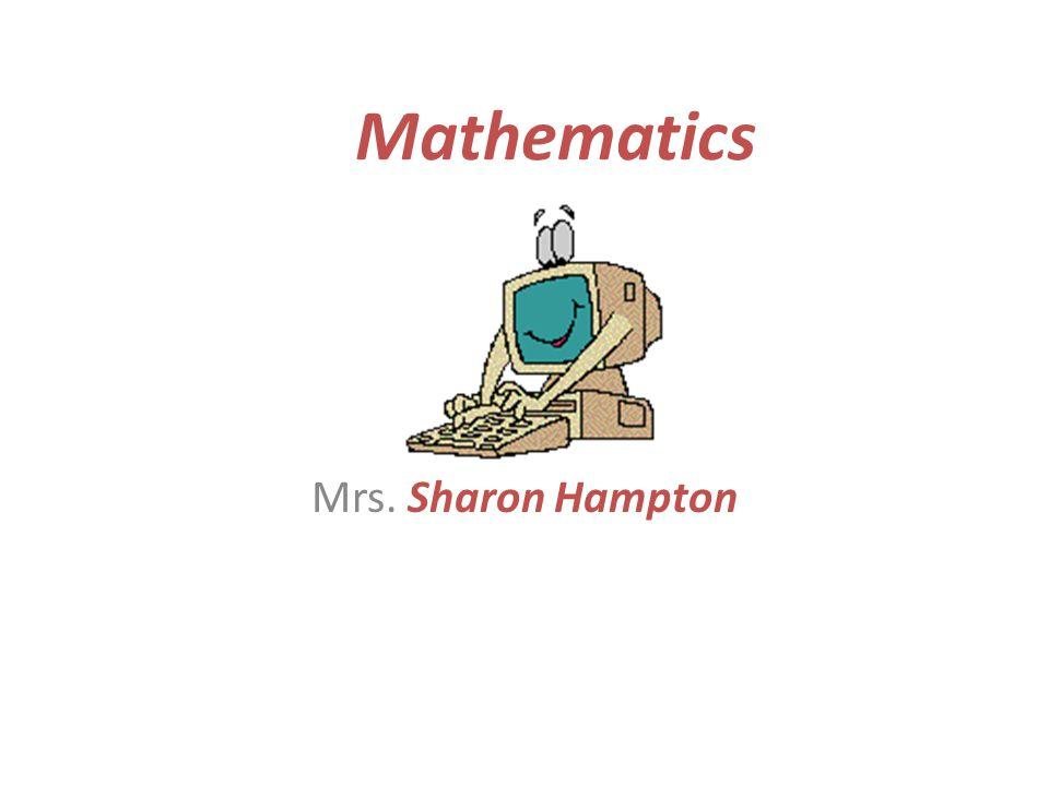 Mathematics Mrs. Sharon Hampton