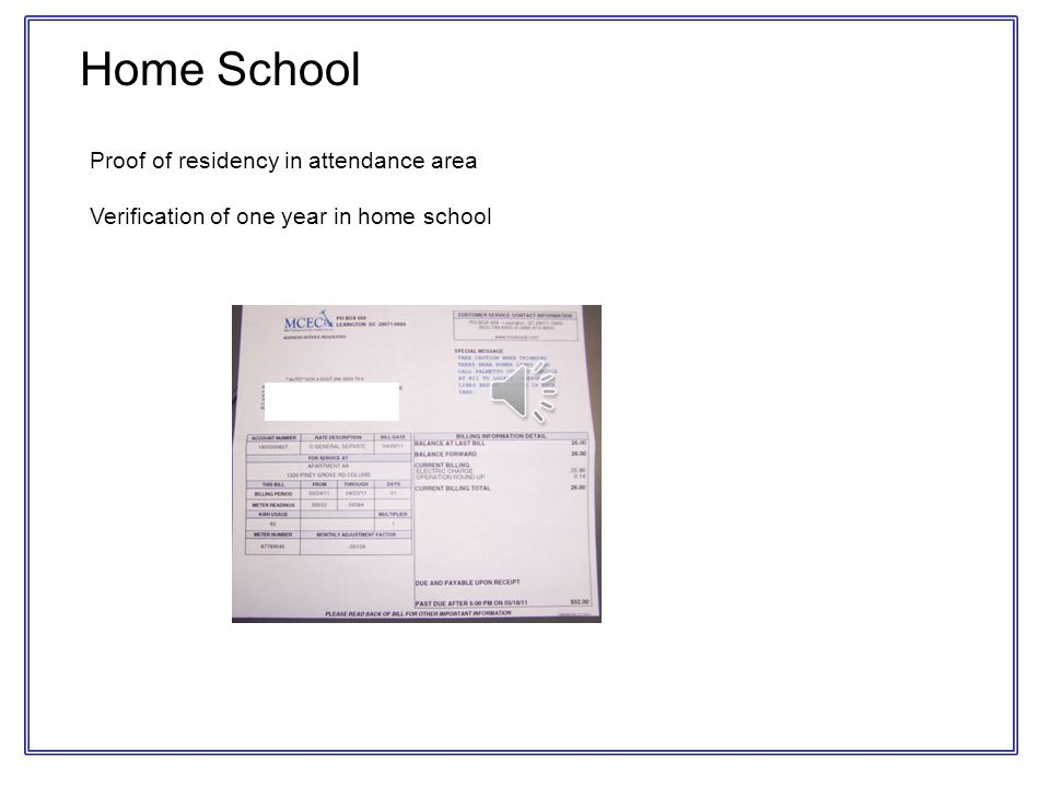 Home School Proof of residency in attendance area Verification of one year in home school