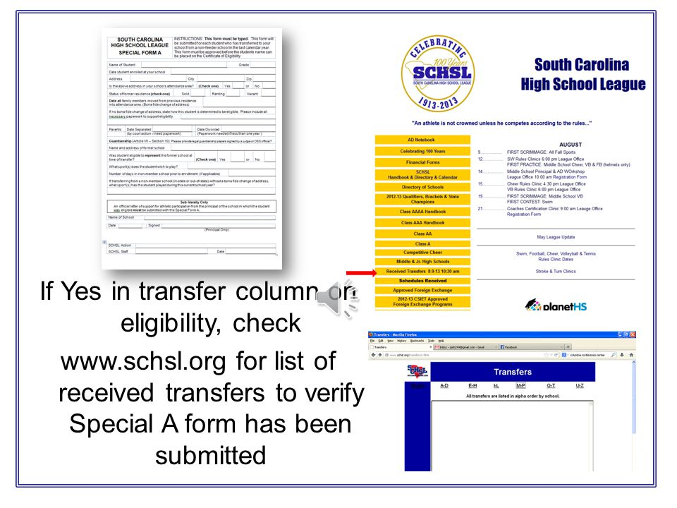 If Yes in transfer column on eligibility, check www.schsl.org for list of received transfers to verify Special A form has been submitted
