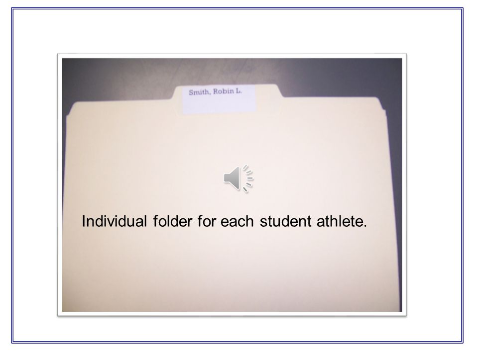 Individual folder for each student athlete.