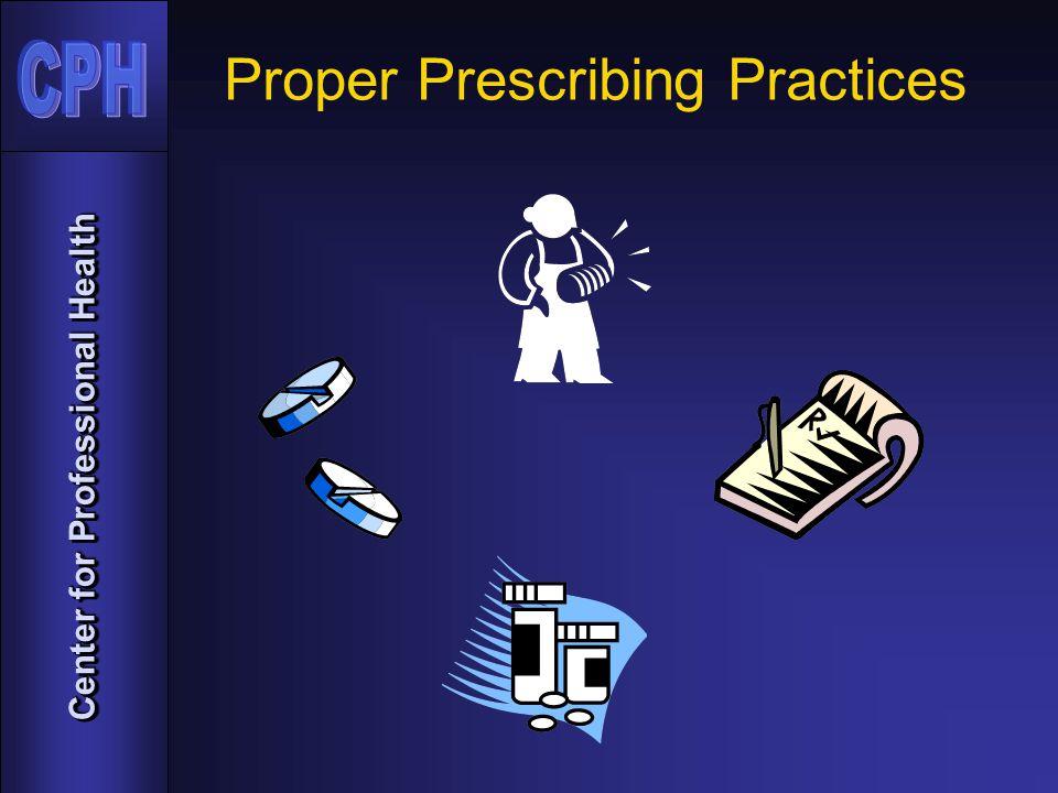 Center for Professional Health Proper Prescribing Practices