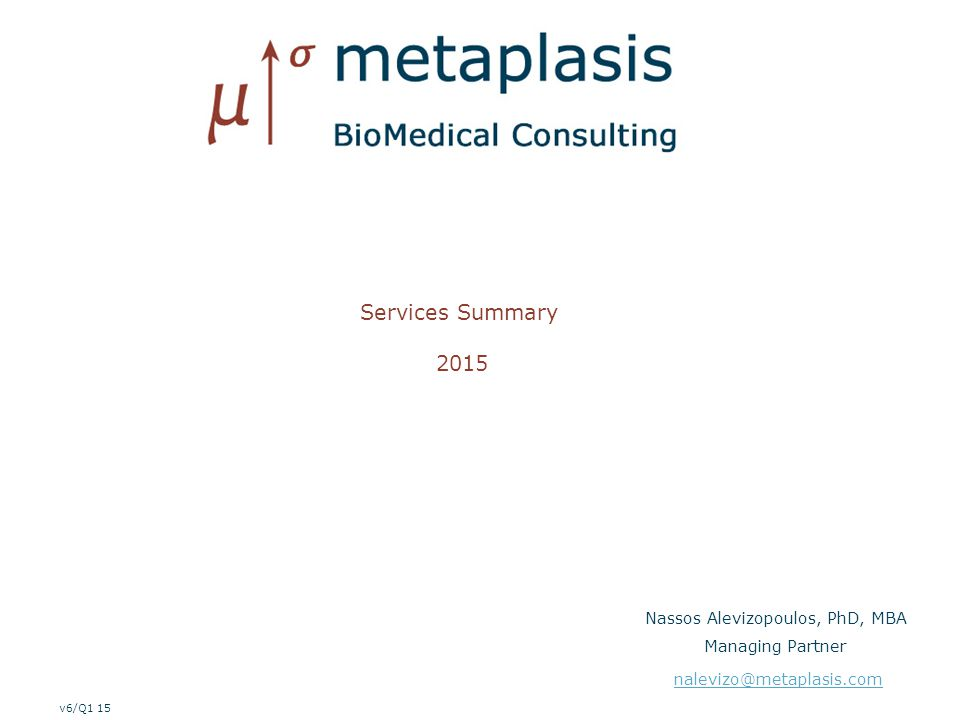 2 Q1/15 – all rights reserved Meta-plasis (trans-formation) at a glance boutique biotech & pharma consulting Support project mgmt.