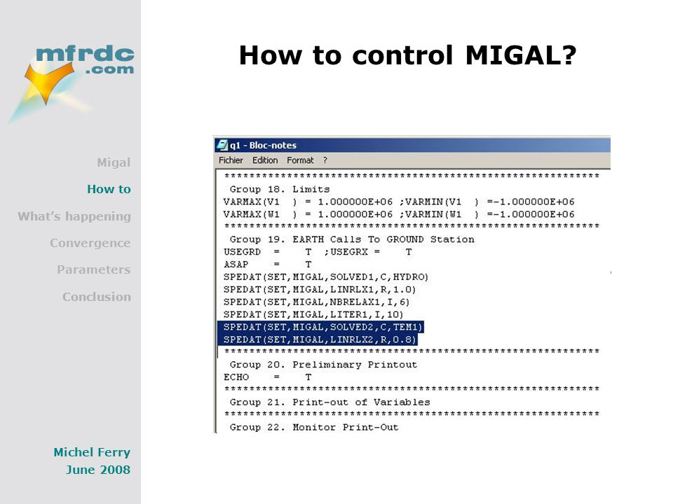 Migal How to What's happening Convergence Parameters Conclusion Michel Ferry June 2008 How to control MIGAL.