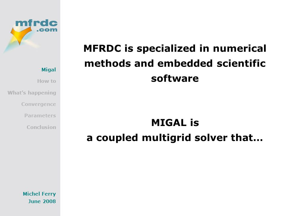 Migal How to What's happening Convergence Parameters Conclusion Michel Ferry June 2008 More sweeps with SIMPLEST.