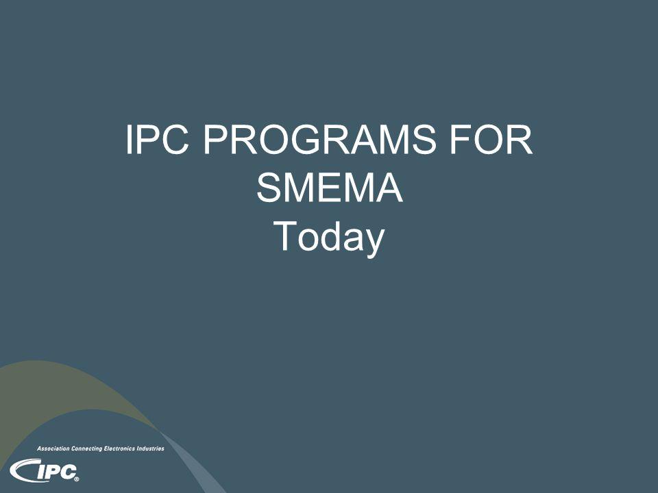 IPC PROGRAMS FOR SMEMA Today