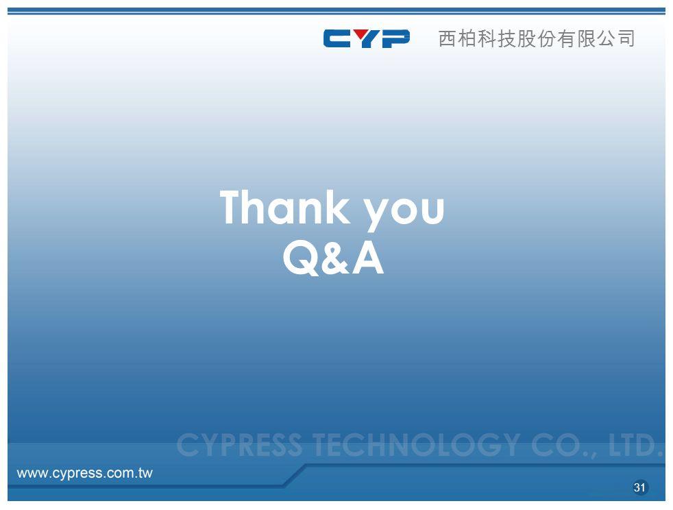 Thank you Q&A 西柏科技股份有限公司 31