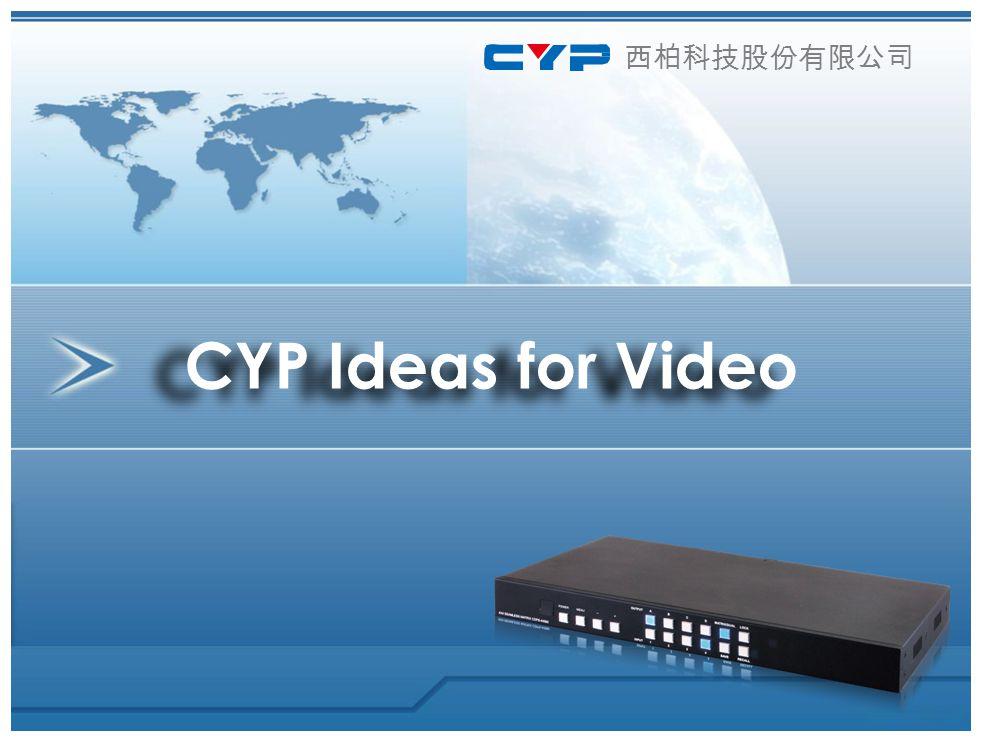 CYP Ideas for Video 西柏科技股份有限公司