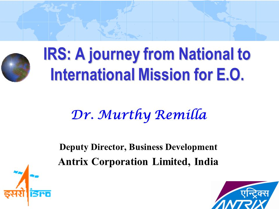 IRS: A journey from National to International Mission for E.O.