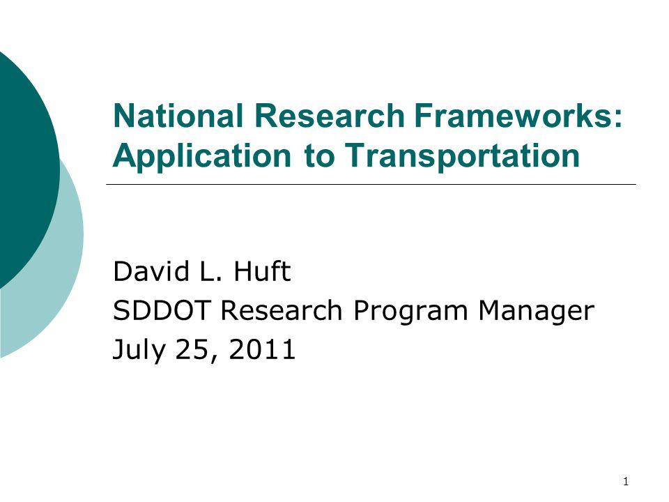 1 National Research Frameworks: Application to Transportation David L.