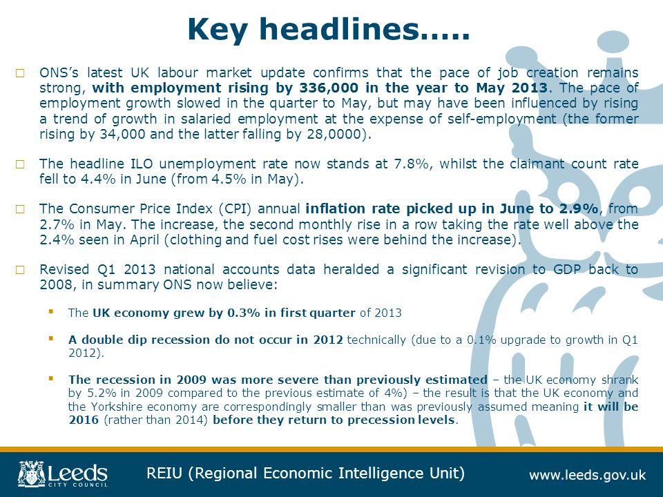 REIU (Regional Economic Intelligence Unit) Key headlines….. □ ONS's latest UK labour market update confirms that the pace of job creation remains stro