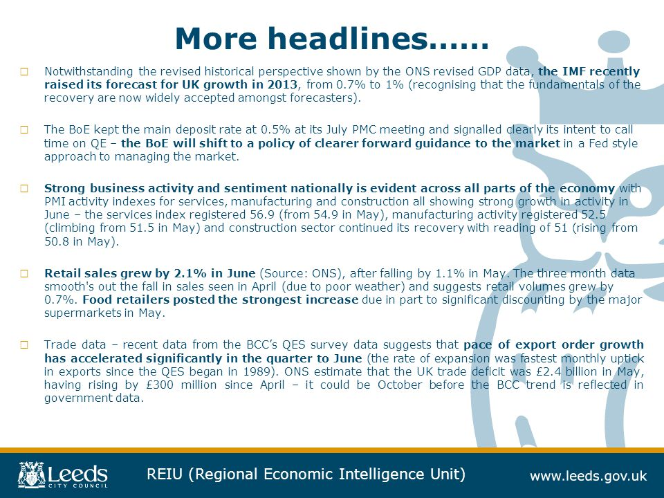 REIU (Regional Economic Intelligence Unit) More headlines…… □ Notwithstanding the revised historical perspective shown by the ONS revised GDP data, th