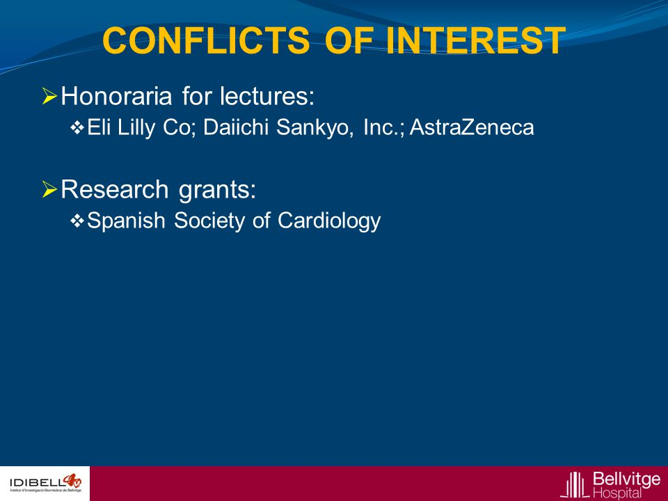 CONFLICTS OF INTEREST  Honoraria for lectures:  Eli Lilly Co; Daiichi Sankyo, Inc.; AstraZeneca  Research grants:  Spanish Society of Cardiology