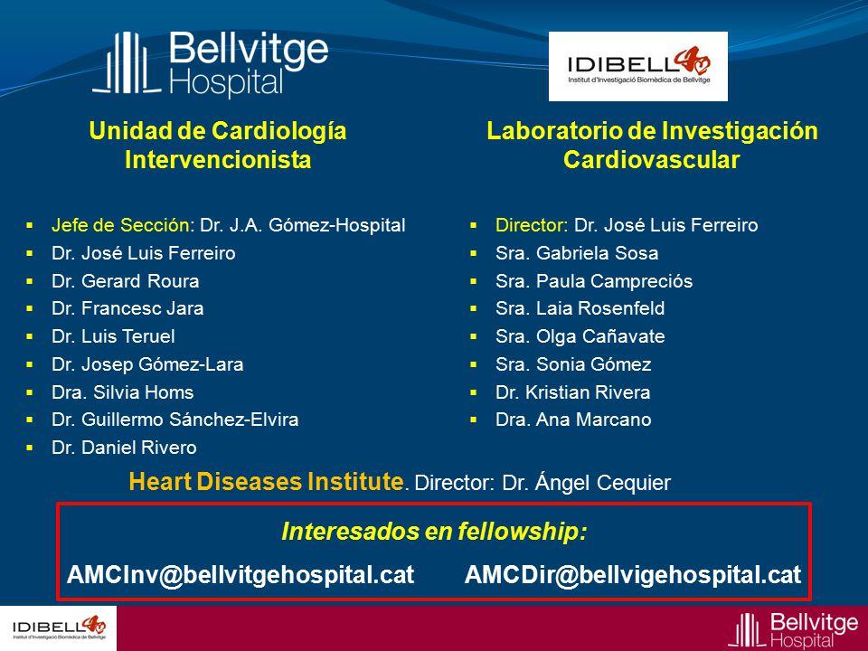 Unidad de Cardiología Intervencionista  Jefe de Sección: Dr. J.A. Gómez-Hospital  Dr. José Luis Ferreiro  Dr. Gerard Roura  Dr. Francesc Jara  Dr