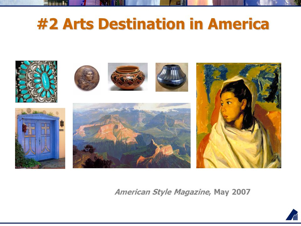 #2 Arts Destination in America American Style Magazine, May 2007