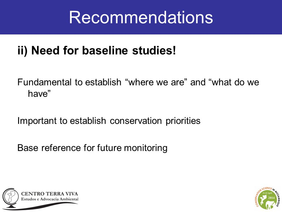 ii) Need for baseline studies.