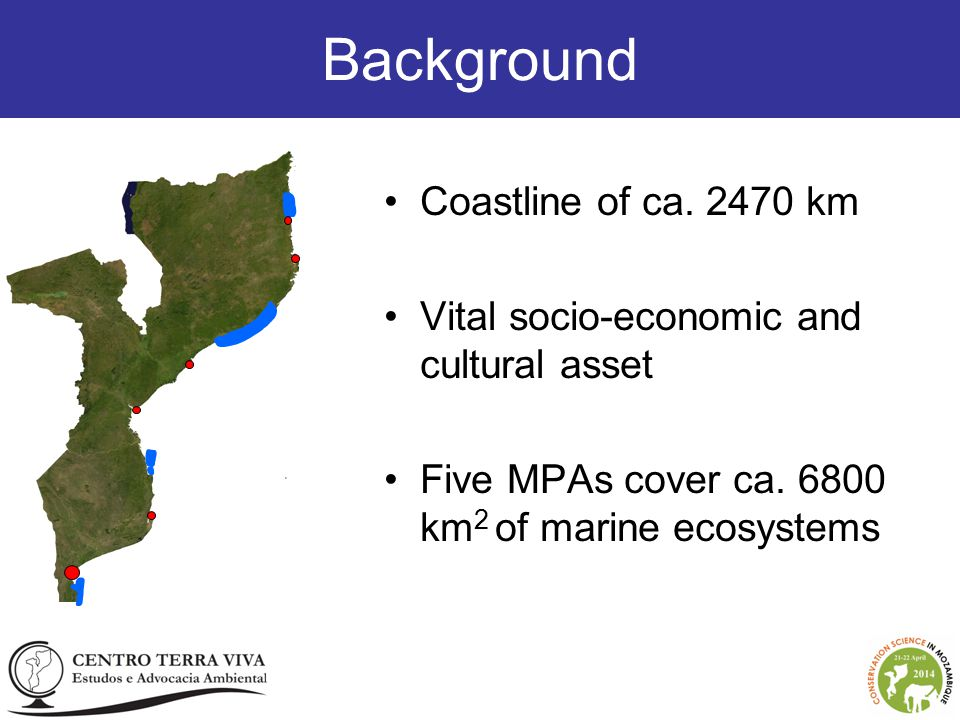 Background Coastline of ca. 2470 km Vital socio-economic and cultural asset Five MPAs cover ca.