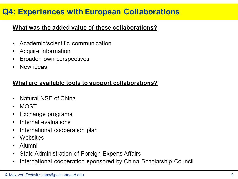© Max von Zedtwitz, max@post.harvard.edu Q4: Experiences with European Collaborations 10 What channels should be developed.