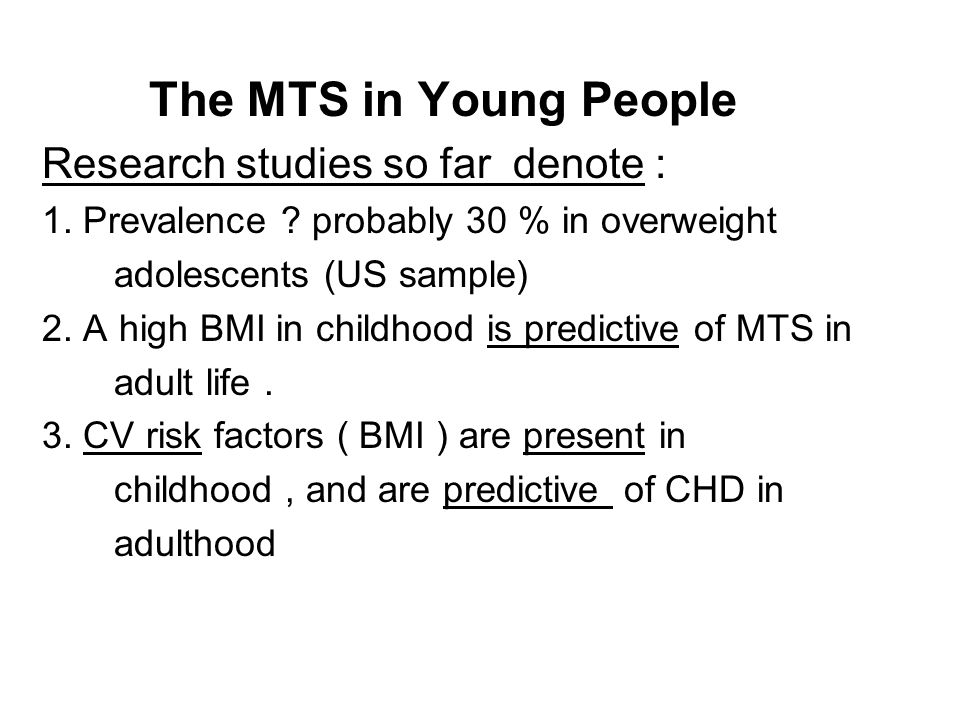 The MTS in Young People Research studies so far denote : 1.