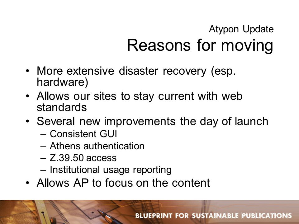 Atypon Update Reasons for moving More extensive disaster recovery (esp.