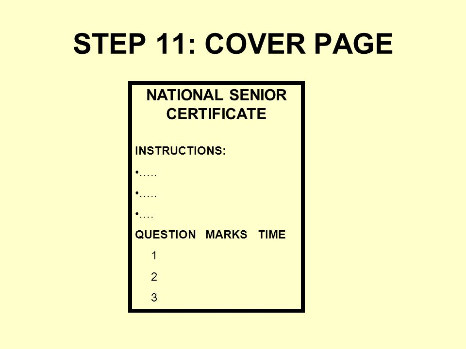 STEP 11: COVER PAGE NATIONAL SENIOR CERTIFICATE INSTRUCTIONS: ….. …. QUESTION MARKS TIME 1 2 3