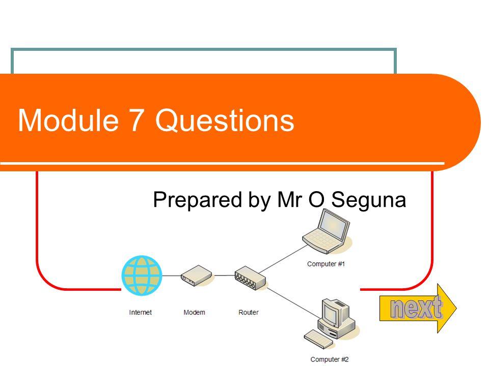 Module 7 Questions Prepared by Mr O Seguna