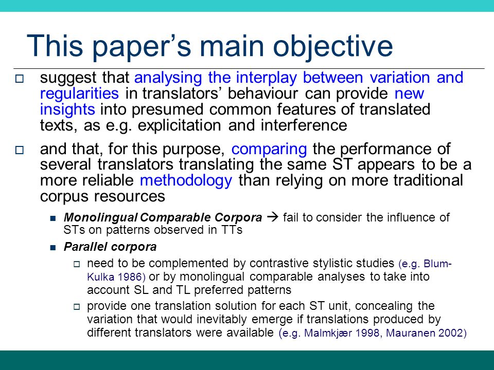 This paper's main objective  suggest that analysing the interplay between variation and regularities in translators' behaviour can provide new insigh