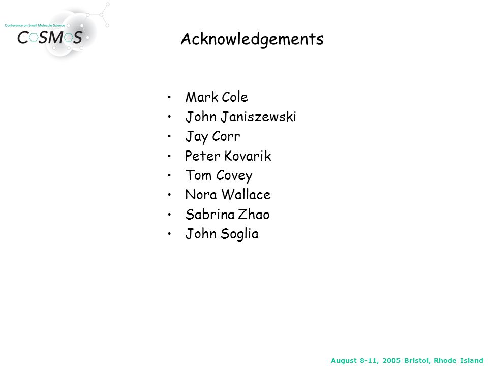 August 8-11, 2005 Bristol, Rhode Island Acknowledgements Mark Cole John Janiszewski Jay Corr Peter Kovarik Tom Covey Nora Wallace Sabrina Zhao John So