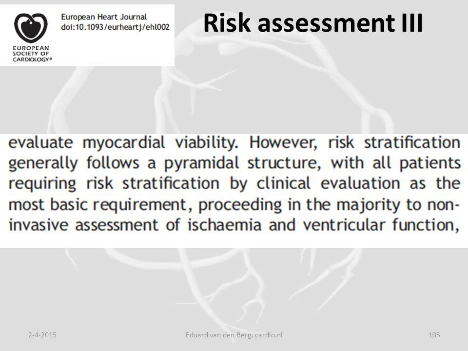 2-4-2015Eduard van den Berg, cardio.nl103 Risk assessment III