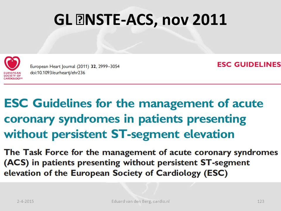GL NSTE-ACS, nov 2011 2-4-2015Eduard van den Berg, cardio.nl123