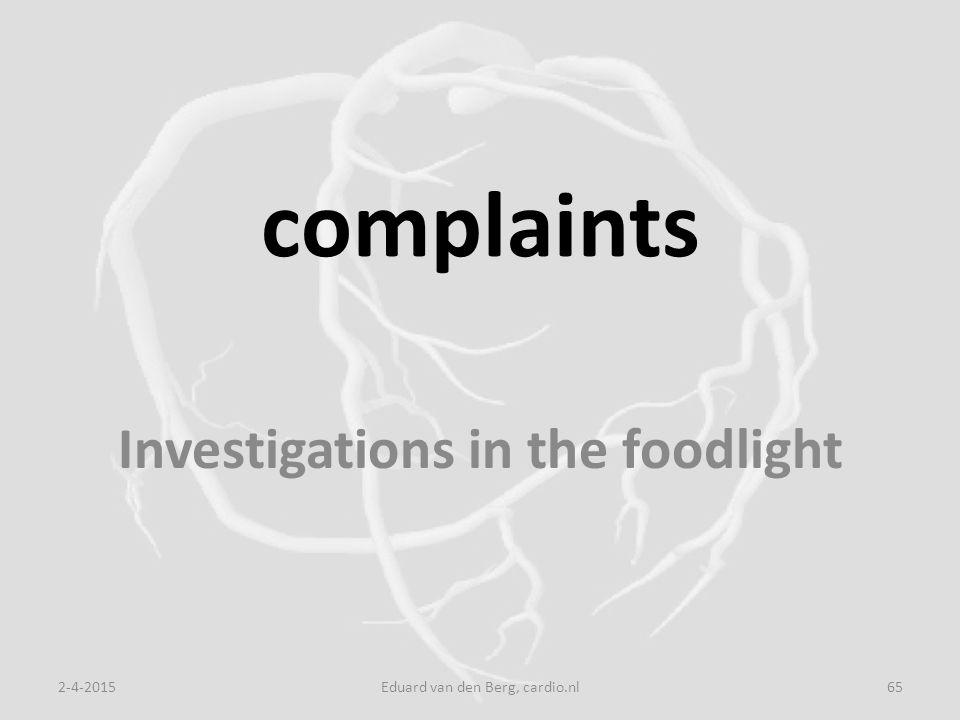 complaints Investigations in the foodlight 2-4-2015Eduard van den Berg, cardio.nl65