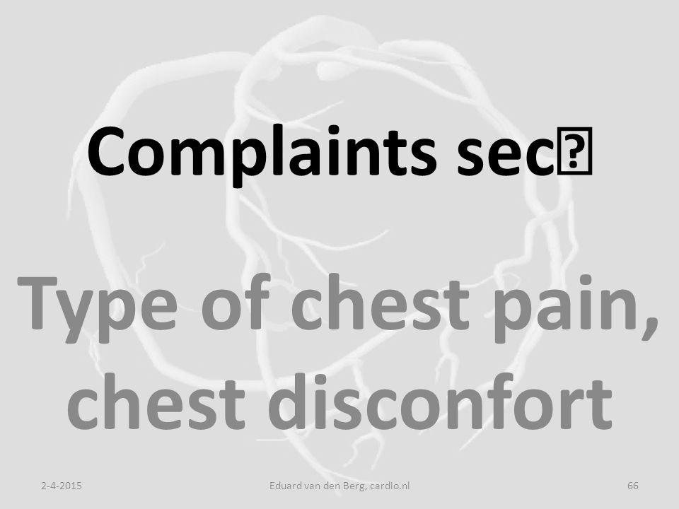 Complaints sec Type of chest pain, chest disconfort 2-4-2015Eduard van den Berg, cardio.nl66