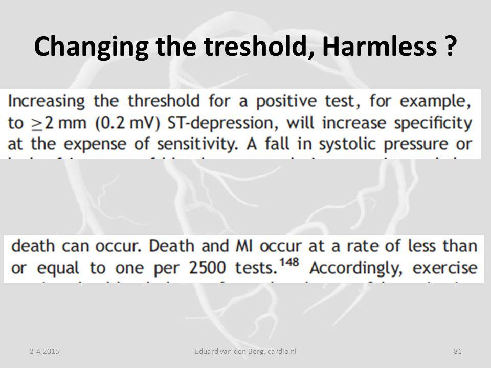 Changing the treshold, Harmless 2-4-2015Eduard van den Berg, cardio.nl81