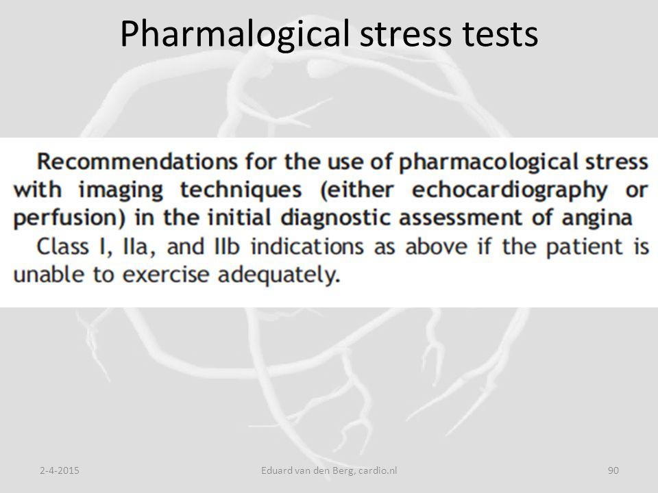 Pharmalogical stress tests 2-4-2015Eduard van den Berg, cardio.nl90
