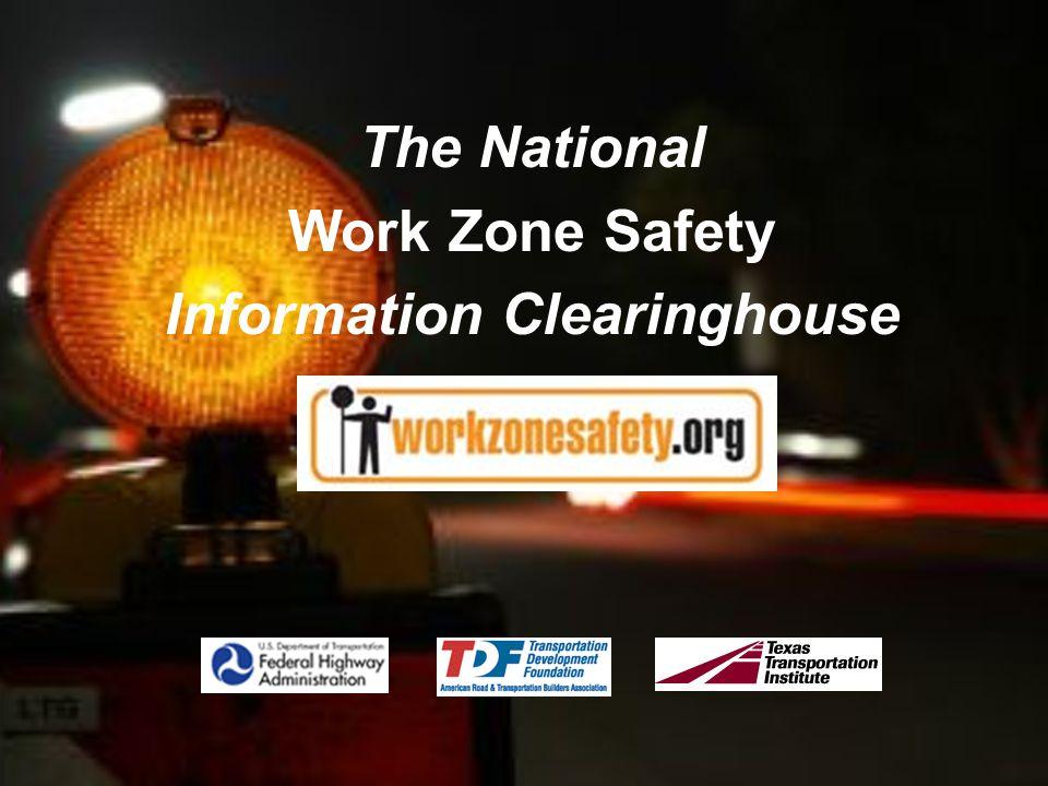 The premier resource for work zone safety information www.workzonesafety.org