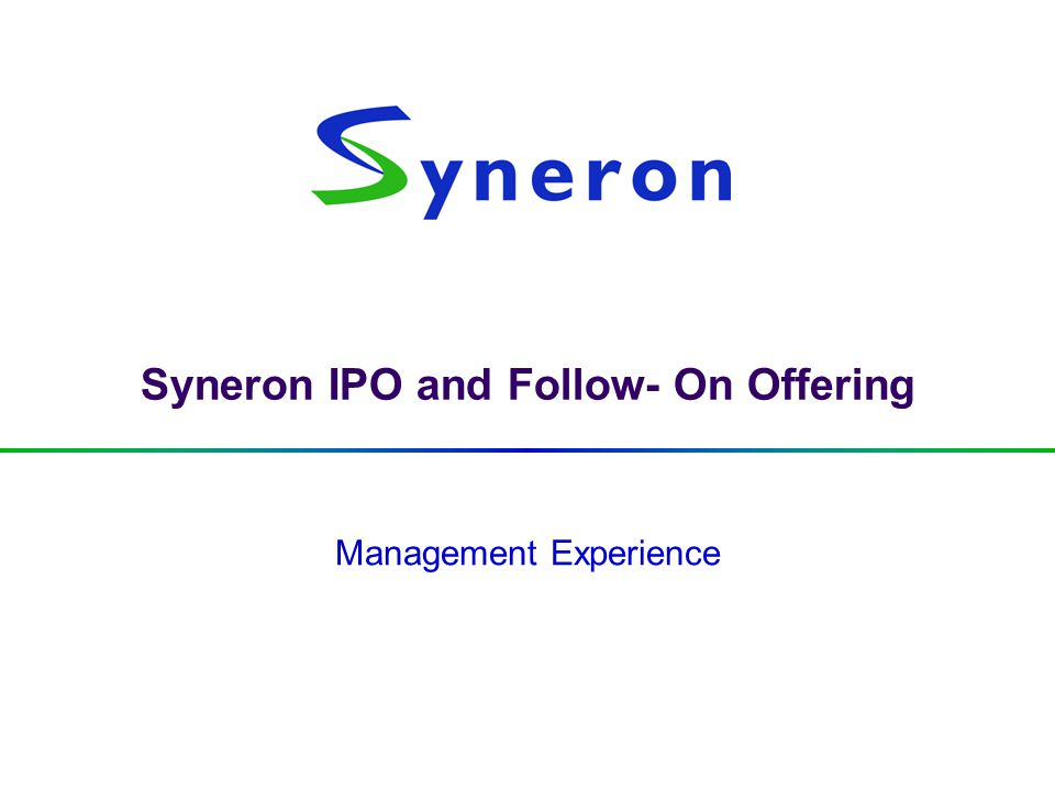 Syneron IPO and Follow- On Offering Management Experience