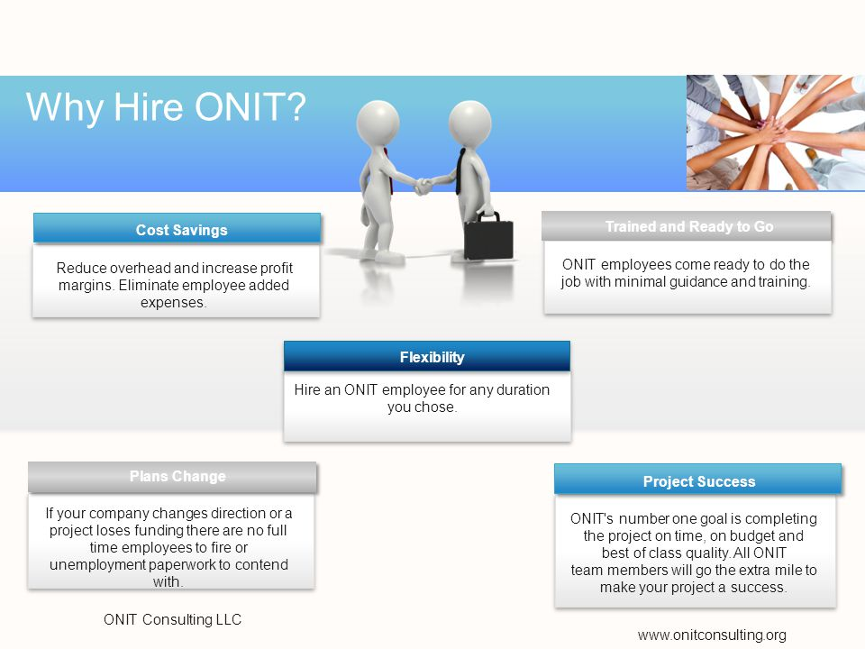 www.onitconsulting.org Why Hire ONIT. Reduce overhead and increase profit margins.