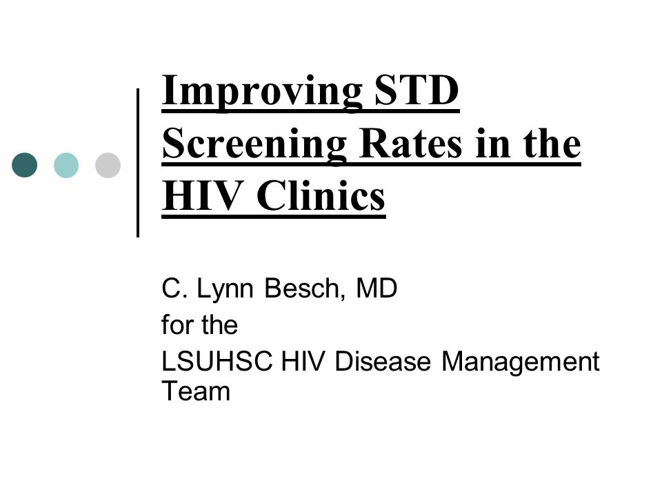 Improving STD Screening Rates in the HIV Clinics C.