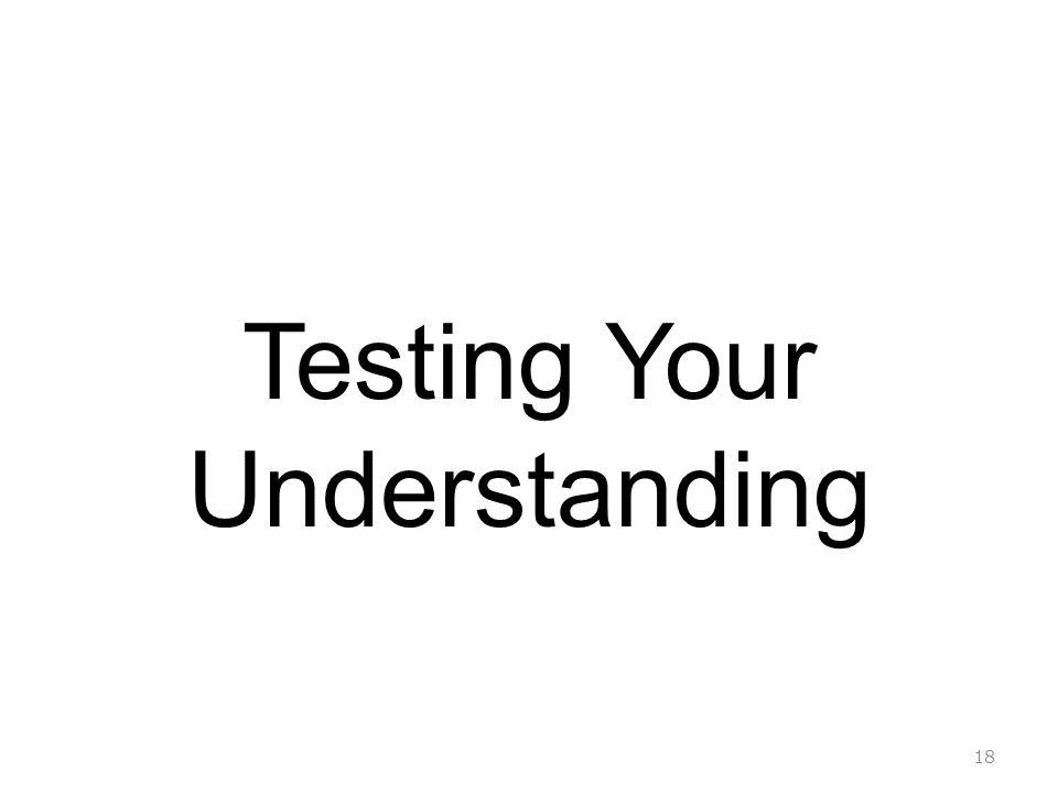 18 Testing Your Understanding