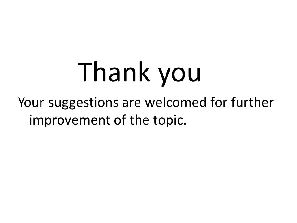 Thank you Your suggestions are welcomed for further improvement of the topic.
