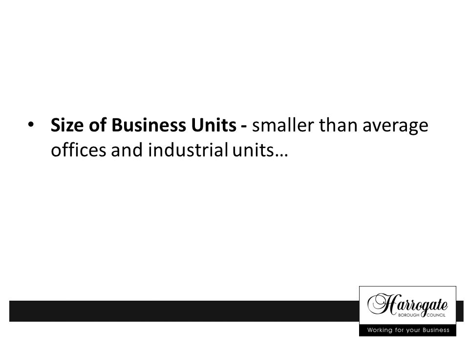 Size of Business Units - smaller than average offices and industrial units…