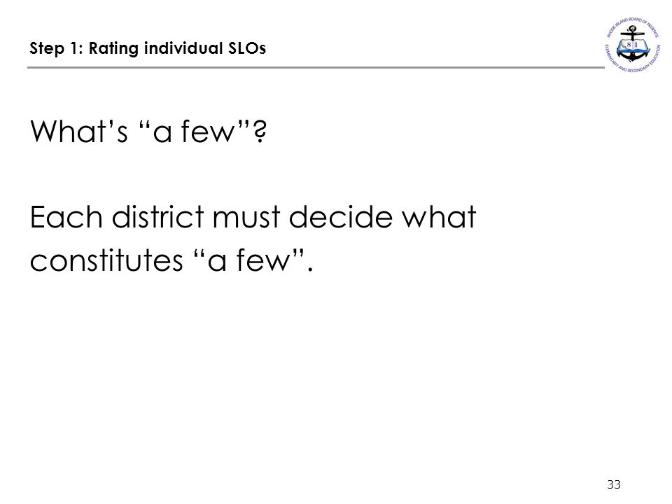 33 Step 1: Rating individual SLOs What's a few .
