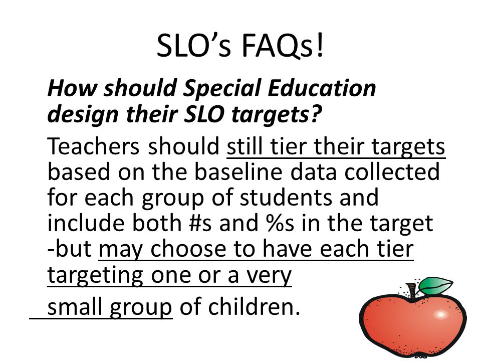 SLO's FAQs.How should Special Education design their SLO targets.